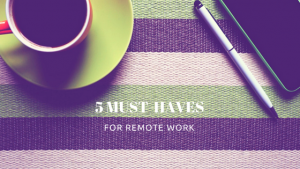 must-haves for remote work