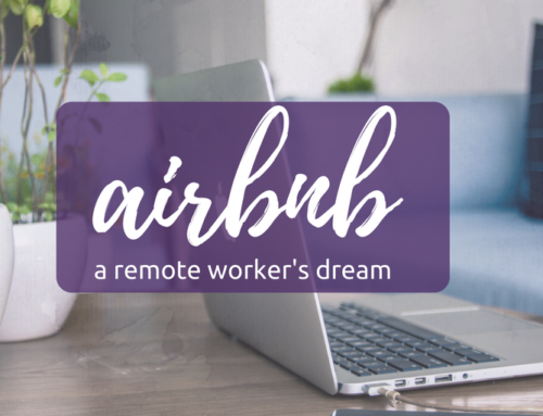 Why Airbnb is a Remote Worker's Dream