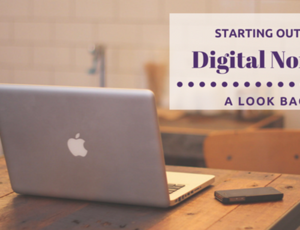 A Look Back: Starting Out as a Digital Nomad
