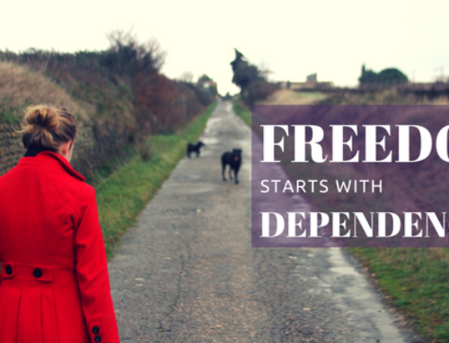 How a Life of Freedom Starts With Dependency