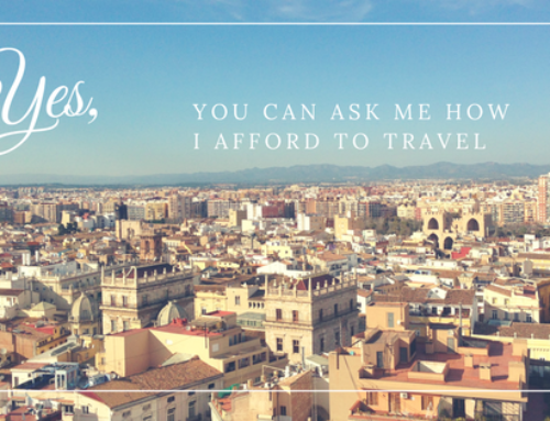 Yes, You Can Ask Me How I Afford to Travel