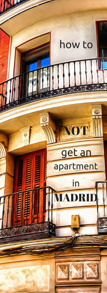 how to not get an apartment in madrid