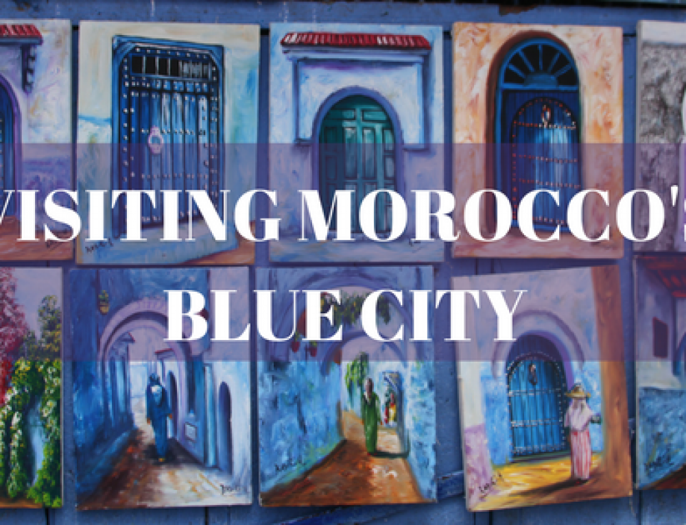 Visiting the Blue City of Morocco: Chefchaouen